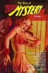 The Best of Spicy Mystery Volume 1 - John Bard, Harley L. Court, Henry Kuttner, Mort Lansing, Lew Merrill, Rex Norman, Colby Quinn, Jerome Severs Perry, Robert Leslie Bellem, Justin Case