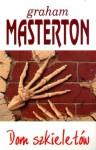 Dom szkieletów - Graham Masterton