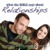 What the Bible Says About Relationships - Kelly Ryan Dolan, Jill Shellabarger