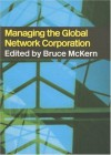 Managing the Global Network Corporation - Bruce McKern, John Dunning