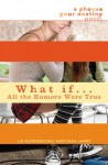 What If . . . All the Rumors Were True - Liz Ruckdeschel, Sara James