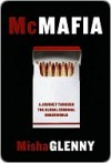 McMafia: A Journey Through the Global Underworld - Misha Glenny