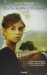 Tra la notte e il cuore - Julie Kibler, Alba Mantovani