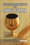 Understanding Four Views on the Lord's Supper (Counterpoints: Church Life) - John H. Armstrong, I. John Hesselink, David P. Scaer, Thomas A. Baima, Paul Engle, Russell D. Moore