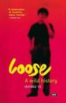 Loose, A Wild History - Ouyang Yu