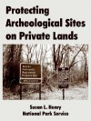 Protecting Archeological Sites on Private Lands - Susan Henry, Park National Park Service