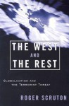 The West and the Rest: Globalization and the Terrorist Threat - Roger Scruton