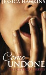 Come Undone, Vol. 1 (The Cityscape Series) - Jessica Hawkins