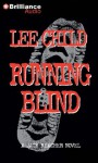 Running Blind - Dick Hill, Lee Child