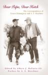 Dear Papa, Dear Hotch: The Correspondence of Ernest Hemingway & A.E. Hotchner - Albert J. DeFazio, A.E. Hotchner, Albert J. DeFazio