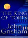 The King of Torts (Audio) - Dennis Boutsikaris, John Grisham