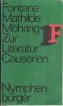 Mathilde Möhring. Aufsätze über Literatur. Causerien über Theater - Theodor Fontane
