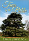 Trees of the Bible (Search For Truth Series) - Brian Johnston, Hayes Press