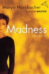 Madness - Marya Hornbacher, Tavia Gilbert