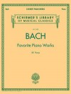 Bach Favorite Piano Works: Schirmer's Library of Musical Classics Volume 2100 - Johann Sebastian Bach