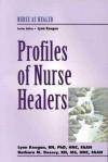 Profiles Of Nurse Healers - Lynn Keegan, Barbara Montgomery Dossey