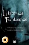 Histórias de Fantasmas - Saki, Winifred Holtby, Edith Wharton, Catherine Wells, Mary Webb, Clotilde Graves, Charlotte Perkins Gilman, E. Nesbitt