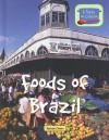 Foods of Brazil - Barbara Sheen
