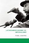 Las luchas por la segunda independencia de Amrica Latina - Fidel Castro, Luis Suarez