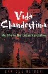 Vida Clandestina: My Life in the Cuban Revolution - Enrique Oltuski, Thomas Christensen