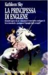 La principessa di Englene - Kathleen Sky, Annarita Guarnieri, Alex Voglino