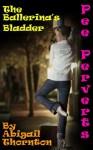 Pee Perverts: The Ballerina's Bladder - Abigail Thornton