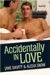Accidentally In Love - Jane Davitt, Alexa Snow