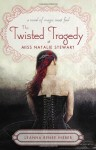 The Twisted Tragedy of Miss Natalie Stewart - Leanna Renee Hieber