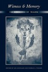 Witness and Memory: The Discourse of Trauma - Ana Douglass, Thomas A. Vogler