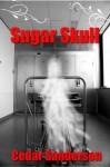 Sugar Skull - Cedar Sanderson
