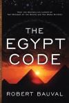 The Egypt Code - Robert Bauval