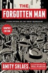 The Forgotten Man Graphic Edition: A New History of the Great Depression - Amity Shlaes