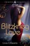Blitzkrieg Love (Crimson Romance) - Livia Olteano