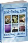 Short Story Collection, Volume 1 - Smoky Zeidel