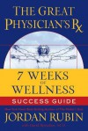 The Great Physician's Rx for 7 Weeks of Wellness Success Guide - Jordan Rubin