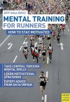 Mental Training for Runners: How to Stay Motivated - Jeff Galloway