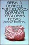 Murcielagos Dorados Y Palomas Rosas (El Libro De Bolsillo (Lb)) - Gerald Durrell