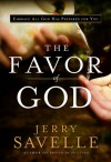 The Favor of God: Embrace All God Has Prepared for You - Jerry Savelle