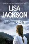 Left To Die - Lisa Jackson