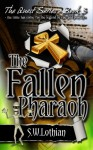 The Fallen Pharaoh - S.W. Lothian