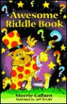 Awesome Riddle Book - Morrie Gallant, Jeff Sinclair