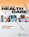 Introduction to Health Care, 3rd Edition (New Releases for Health Science) - Dakota Mitchell, Lee Haroun