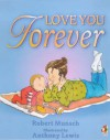 Love You Forever (Deluxe Gift Edition) - Robert Munsch, Anthony Lewis