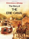 The Story of the Erie Canal - R. Conrad Stein