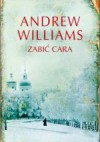 Zabić cara - Andrew Williams
