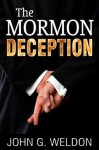 The Mormon Deception - John Weldon