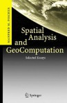Spatial Analysis and Geocomputation: Selected Essays - Manfred M. Fischer