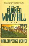 A Small Fire Burned on a Windy Hill - Marlow Peerse Weaver, Marlow P. Weaver