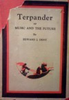 Terpander or Music and the Future - Edward J. Dent