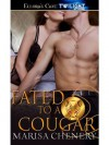 Fated to a Cougar: 4 (Cougar Surrender) - Marisa Chenery